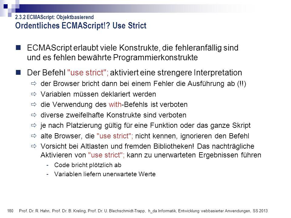 180 Prof. Dr. R. Hahn, Prof. Dr. B. Kreling, Prof. Dr. U. Blechschmidt-Trapp, h_da Informatik, Entwicklung webbasierter Anwendungen, SS 2013 Ordentlic