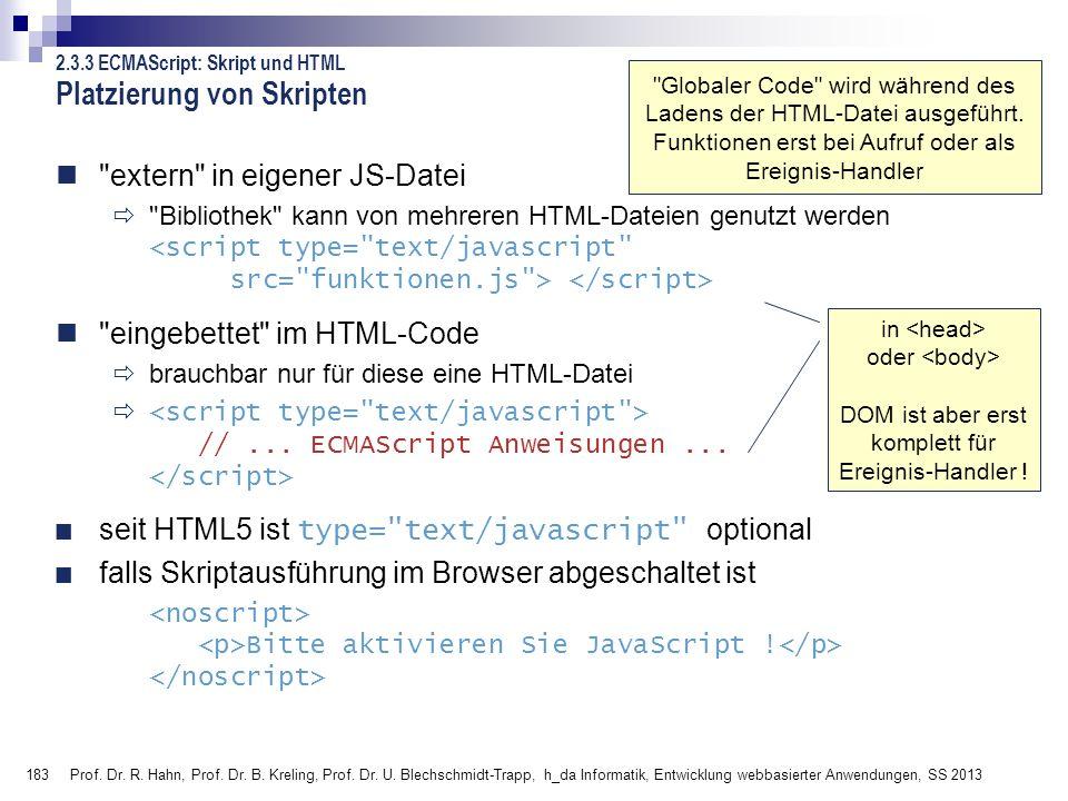 183 Prof. Dr. R. Hahn, Prof. Dr. B. Kreling, Prof. Dr. U. Blechschmidt-Trapp, h_da Informatik, Entwicklung webbasierter Anwendungen, SS 2013