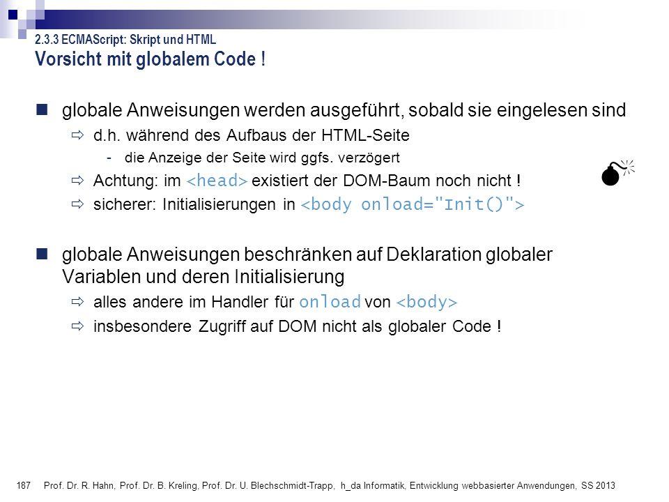 187 Prof. Dr. R. Hahn, Prof. Dr. B. Kreling, Prof. Dr. U. Blechschmidt-Trapp, h_da Informatik, Entwicklung webbasierter Anwendungen, SS 2013 Vorsicht