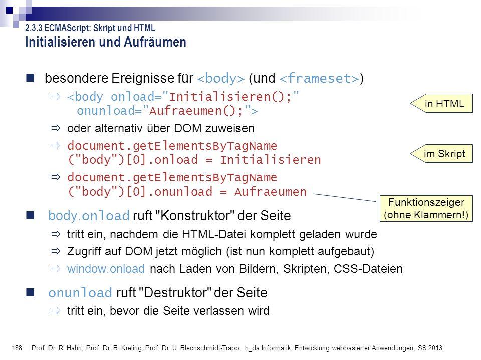 188 Prof. Dr. R. Hahn, Prof. Dr. B. Kreling, Prof. Dr. U. Blechschmidt-Trapp, h_da Informatik, Entwicklung webbasierter Anwendungen, SS 2013 Initialis