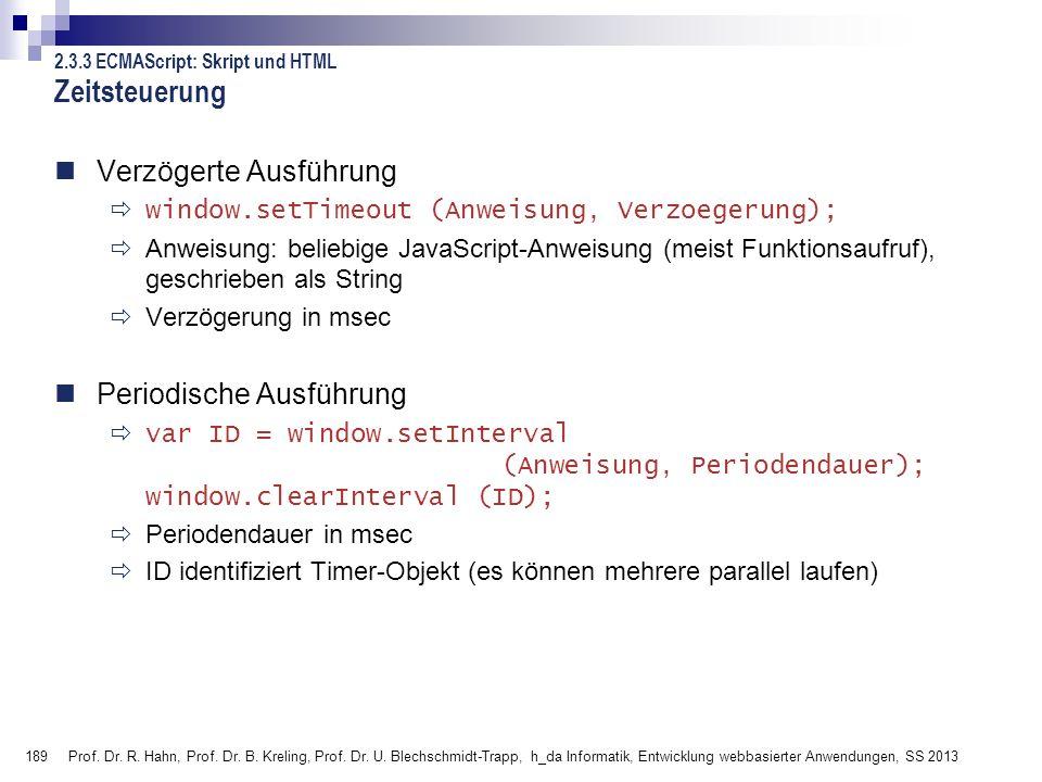 189 Prof. Dr. R. Hahn, Prof. Dr. B. Kreling, Prof. Dr. U. Blechschmidt-Trapp, h_da Informatik, Entwicklung webbasierter Anwendungen, SS 2013 Zeitsteue