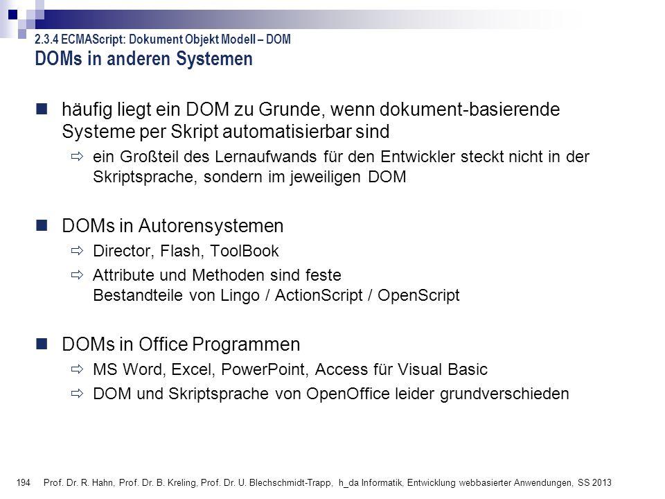 194 Prof. Dr. R. Hahn, Prof. Dr. B. Kreling, Prof. Dr. U. Blechschmidt-Trapp, h_da Informatik, Entwicklung webbasierter Anwendungen, SS 2013 DOMs in a