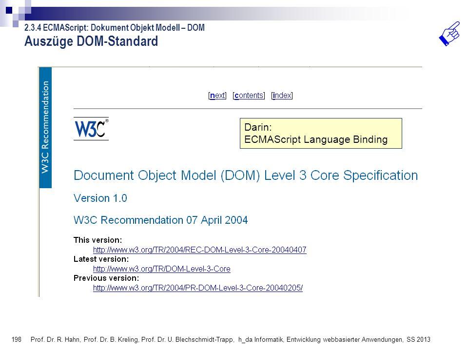 198 Prof. Dr. R. Hahn, Prof. Dr. B. Kreling, Prof. Dr. U. Blechschmidt-Trapp, h_da Informatik, Entwicklung webbasierter Anwendungen, SS 2013 Darin: EC