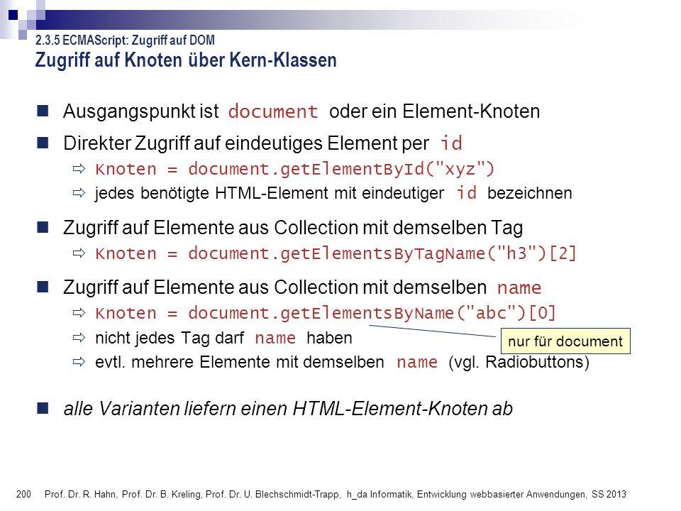 200 Prof. Dr. R. Hahn, Prof. Dr. B. Kreling, Prof. Dr. U. Blechschmidt-Trapp, h_da Informatik, Entwicklung webbasierter Anwendungen, SS 2013 Ausgangsp
