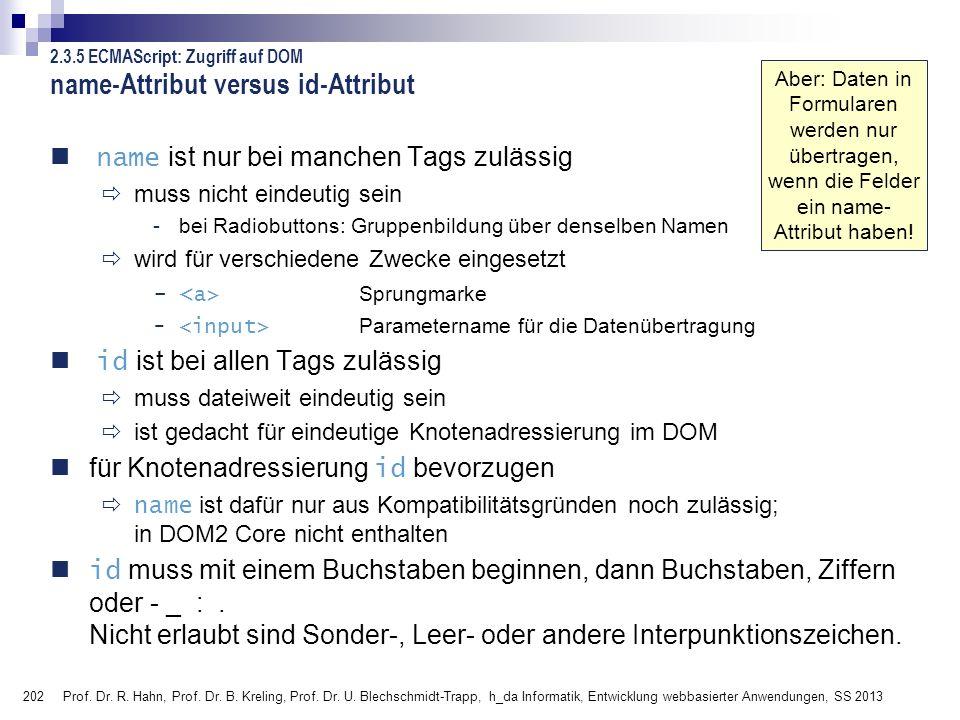 202 Prof. Dr. R. Hahn, Prof. Dr. B. Kreling, Prof. Dr. U. Blechschmidt-Trapp, h_da Informatik, Entwicklung webbasierter Anwendungen, SS 2013 name-Attr