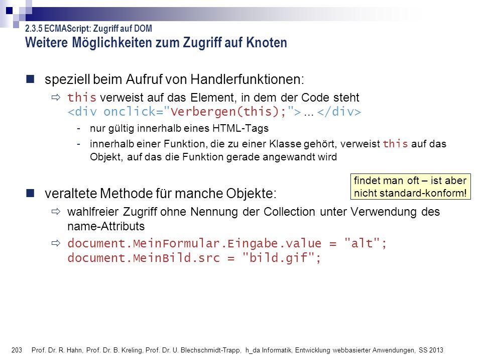 203 Prof. Dr. R. Hahn, Prof. Dr. B. Kreling, Prof. Dr. U. Blechschmidt-Trapp, h_da Informatik, Entwicklung webbasierter Anwendungen, SS 2013 Weitere M
