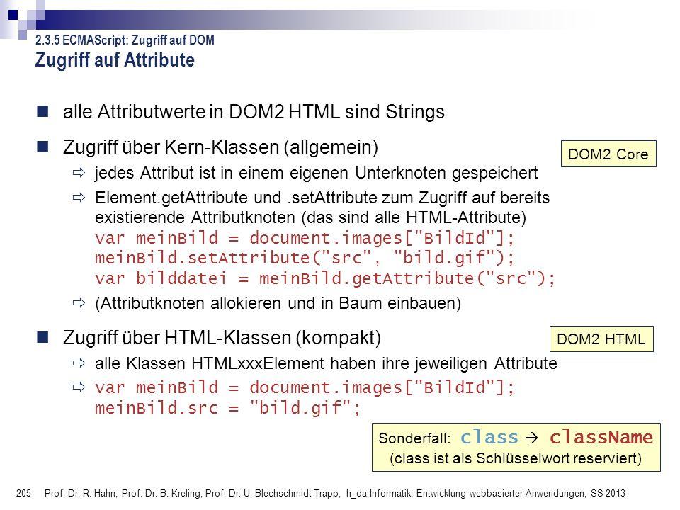 205 Prof. Dr. R. Hahn, Prof. Dr. B. Kreling, Prof. Dr. U. Blechschmidt-Trapp, h_da Informatik, Entwicklung webbasierter Anwendungen, SS 2013 Zugriff a