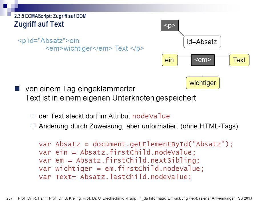 207 Prof. Dr. R. Hahn, Prof. Dr. B. Kreling, Prof. Dr. U. Blechschmidt-Trapp, h_da Informatik, Entwicklung webbasierter Anwendungen, SS 2013 von einem