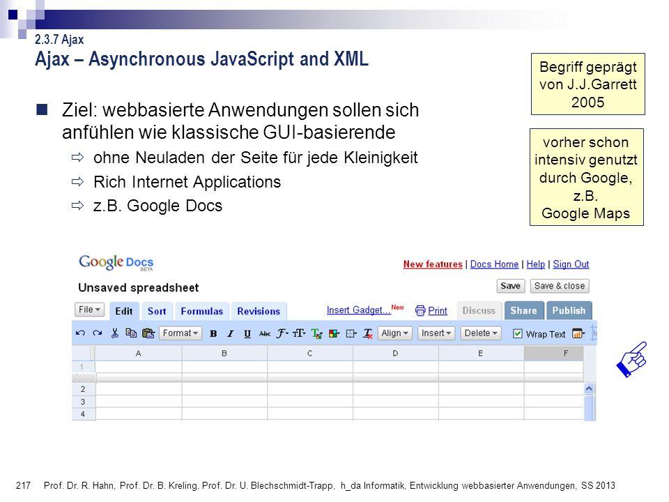217 Prof. Dr. R. Hahn, Prof. Dr. B. Kreling, Prof. Dr. U. Blechschmidt-Trapp, h_da Informatik, Entwicklung webbasierter Anwendungen, SS 2013 Ajax – As