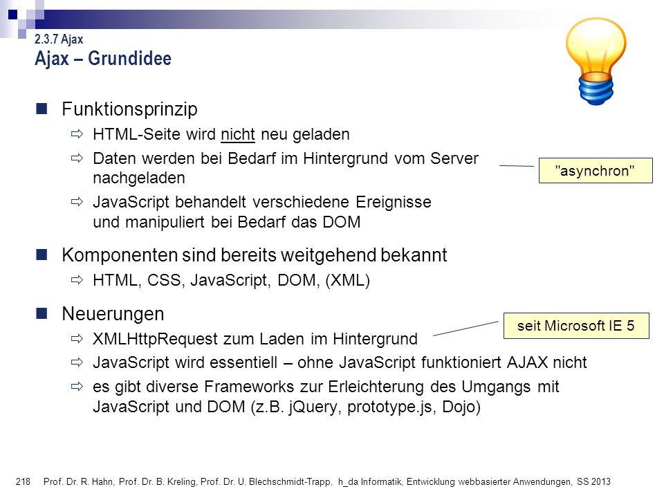 218 Prof. Dr. R. Hahn, Prof. Dr. B. Kreling, Prof. Dr. U. Blechschmidt-Trapp, h_da Informatik, Entwicklung webbasierter Anwendungen, SS 2013 Ajax – Gr