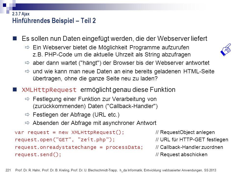 221 Prof. Dr. R. Hahn, Prof. Dr. B. Kreling, Prof. Dr. U. Blechschmidt-Trapp, h_da Informatik, Entwicklung webbasierter Anwendungen, SS 2013 Hinführen