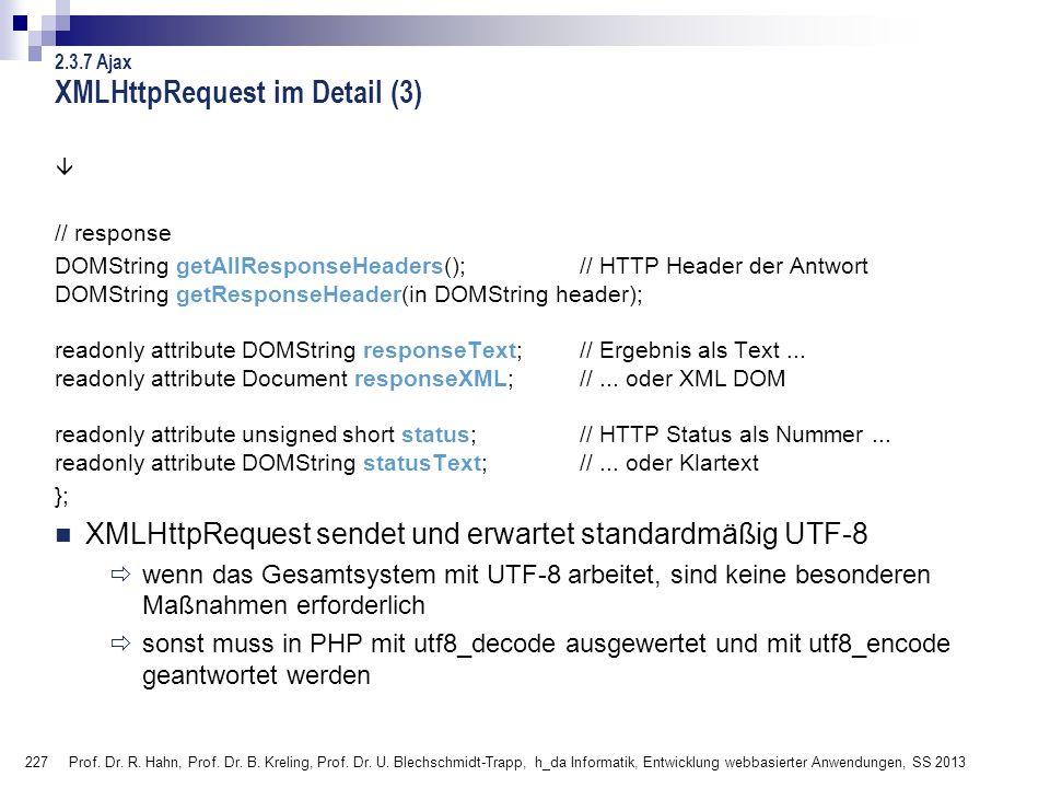 227 Prof. Dr. R. Hahn, Prof. Dr. B. Kreling, Prof. Dr. U. Blechschmidt-Trapp, h_da Informatik, Entwicklung webbasierter Anwendungen, SS 2013 XMLHttpRe