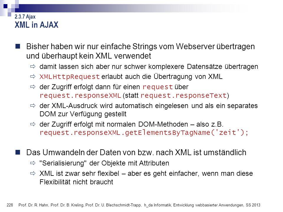 228 Prof. Dr. R. Hahn, Prof. Dr. B. Kreling, Prof. Dr. U. Blechschmidt-Trapp, h_da Informatik, Entwicklung webbasierter Anwendungen, SS 2013 XML in AJ