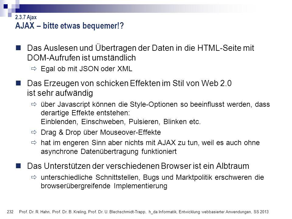 232 Prof. Dr. R. Hahn, Prof. Dr. B. Kreling, Prof. Dr. U. Blechschmidt-Trapp, h_da Informatik, Entwicklung webbasierter Anwendungen, SS 2013 AJAX – bi