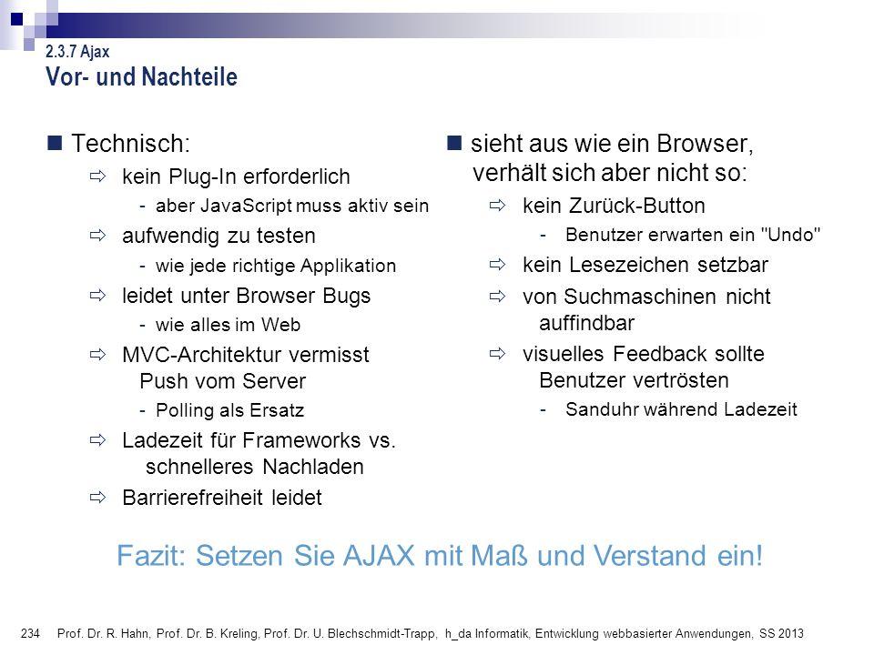 234 Prof. Dr. R. Hahn, Prof. Dr. B. Kreling, Prof. Dr. U. Blechschmidt-Trapp, h_da Informatik, Entwicklung webbasierter Anwendungen, SS 2013 Vor- und