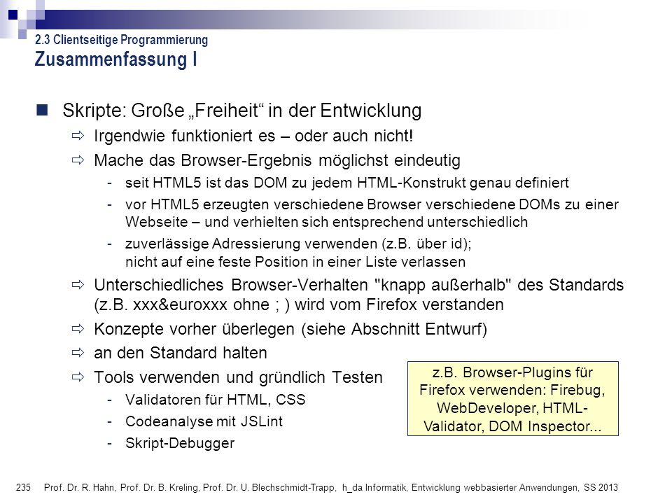 235 Prof. Dr. R. Hahn, Prof. Dr. B. Kreling, Prof. Dr. U. Blechschmidt-Trapp, h_da Informatik, Entwicklung webbasierter Anwendungen, SS 2013 Zusammenf