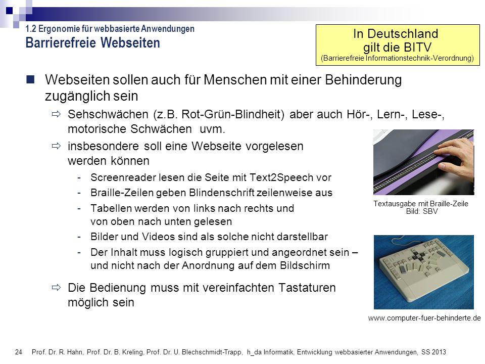 24 Prof. Dr. R. Hahn, Prof. Dr. B. Kreling, Prof. Dr. U. Blechschmidt-Trapp, h_da Informatik, Entwicklung webbasierter Anwendungen, SS 2013 Barrierefr