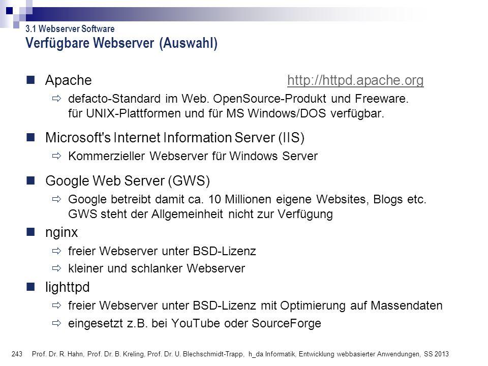 243 Prof. Dr. R. Hahn, Prof. Dr. B. Kreling, Prof. Dr. U. Blechschmidt-Trapp, h_da Informatik, Entwicklung webbasierter Anwendungen, SS 2013 Verfügbar