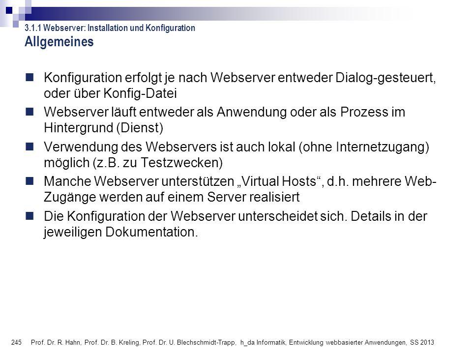 245 Prof. Dr. R. Hahn, Prof. Dr. B. Kreling, Prof. Dr. U. Blechschmidt-Trapp, h_da Informatik, Entwicklung webbasierter Anwendungen, SS 2013 Allgemein