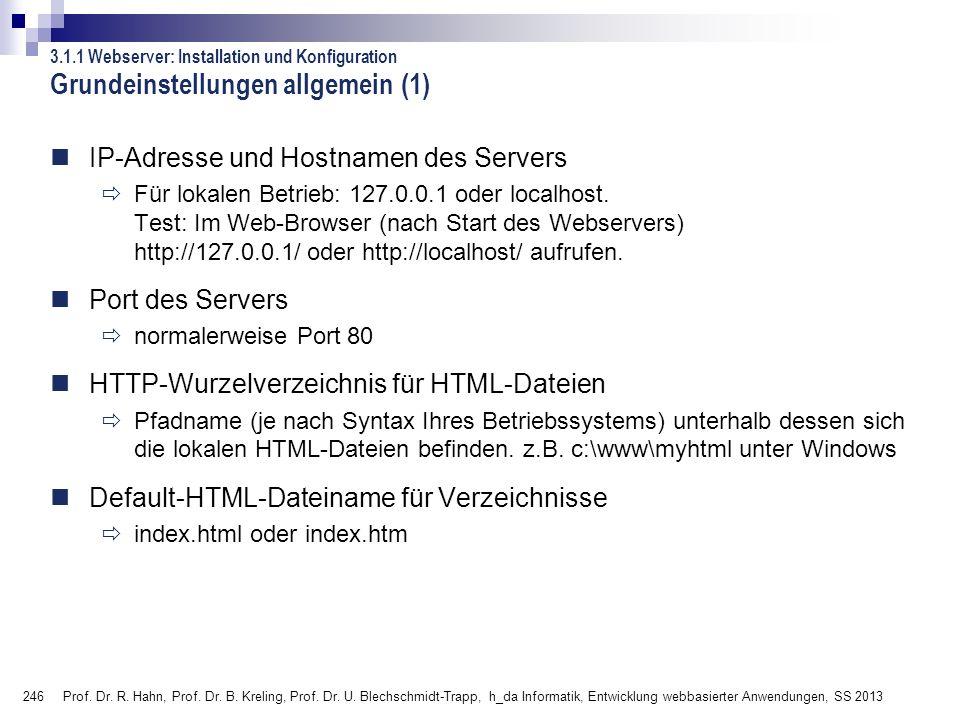 246 Prof. Dr. R. Hahn, Prof. Dr. B. Kreling, Prof. Dr. U. Blechschmidt-Trapp, h_da Informatik, Entwicklung webbasierter Anwendungen, SS 2013 Grundeins