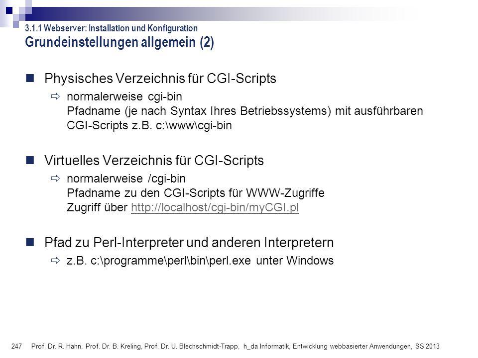247 Prof. Dr. R. Hahn, Prof. Dr. B. Kreling, Prof. Dr. U. Blechschmidt-Trapp, h_da Informatik, Entwicklung webbasierter Anwendungen, SS 2013 Grundeins