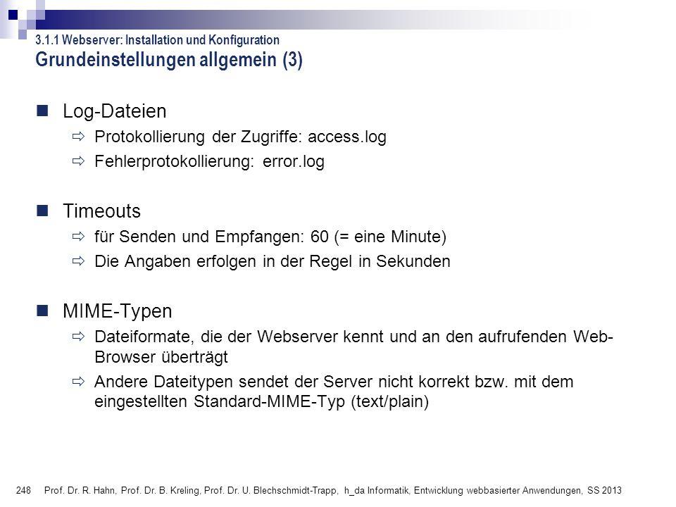 248 Prof. Dr. R. Hahn, Prof. Dr. B. Kreling, Prof. Dr. U. Blechschmidt-Trapp, h_da Informatik, Entwicklung webbasierter Anwendungen, SS 2013 Grundeins