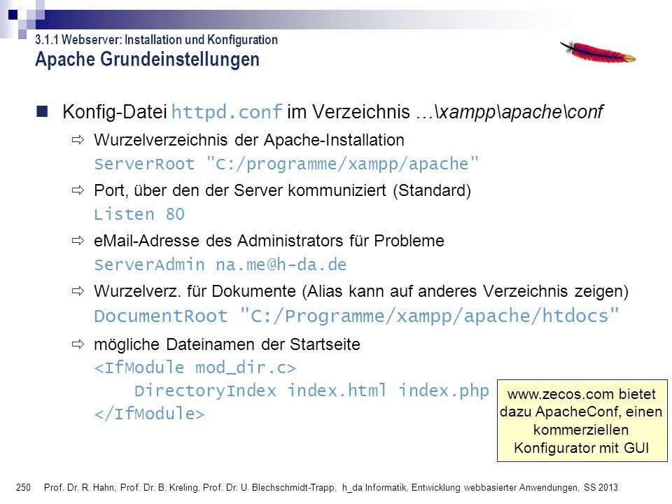 250 Prof. Dr. R. Hahn, Prof. Dr. B. Kreling, Prof. Dr. U. Blechschmidt-Trapp, h_da Informatik, Entwicklung webbasierter Anwendungen, SS 2013 www.zecos