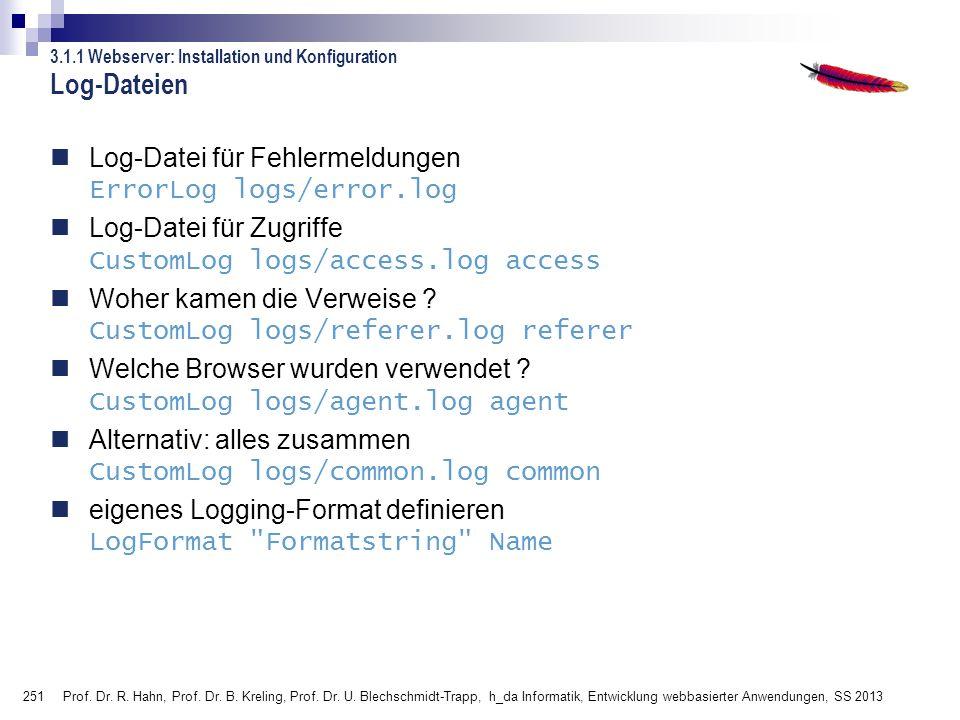 251 Prof. Dr. R. Hahn, Prof. Dr. B. Kreling, Prof. Dr. U. Blechschmidt-Trapp, h_da Informatik, Entwicklung webbasierter Anwendungen, SS 2013 Log-Datei