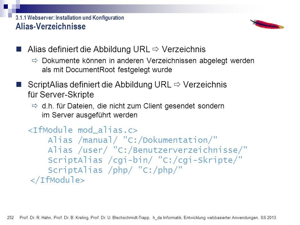 252 Prof. Dr. R. Hahn, Prof. Dr. B. Kreling, Prof. Dr. U. Blechschmidt-Trapp, h_da Informatik, Entwicklung webbasierter Anwendungen, SS 2013 Alias def