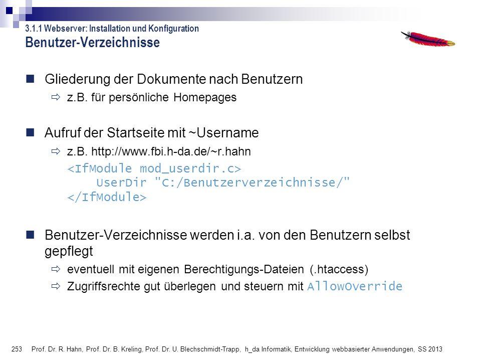 253 Prof. Dr. R. Hahn, Prof. Dr. B. Kreling, Prof. Dr. U. Blechschmidt-Trapp, h_da Informatik, Entwicklung webbasierter Anwendungen, SS 2013 Benutzer-