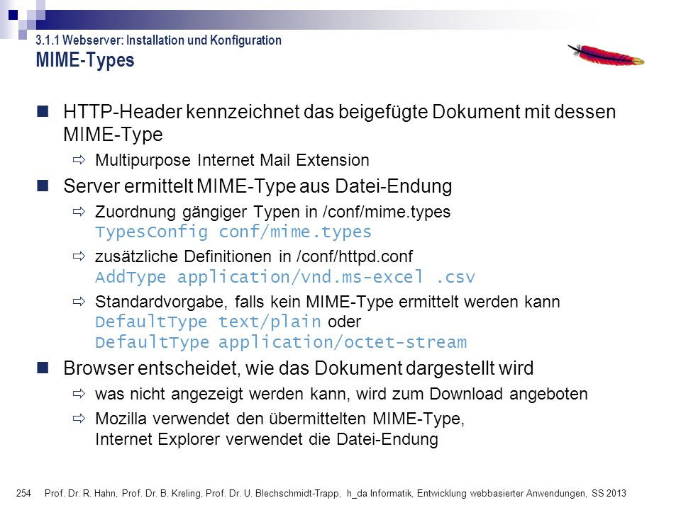 254 Prof. Dr. R. Hahn, Prof. Dr. B. Kreling, Prof. Dr. U. Blechschmidt-Trapp, h_da Informatik, Entwicklung webbasierter Anwendungen, SS 2013 3.1.1 Web