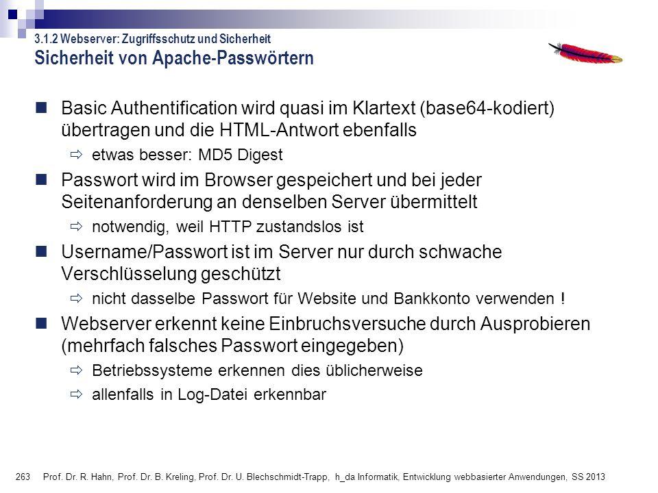 263 Prof. Dr. R. Hahn, Prof. Dr. B. Kreling, Prof. Dr. U. Blechschmidt-Trapp, h_da Informatik, Entwicklung webbasierter Anwendungen, SS 2013 Sicherhei
