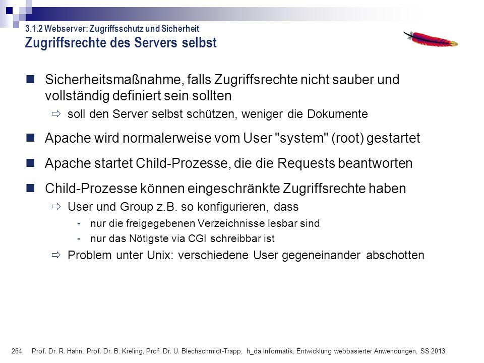 264 Prof. Dr. R. Hahn, Prof. Dr. B. Kreling, Prof. Dr. U. Blechschmidt-Trapp, h_da Informatik, Entwicklung webbasierter Anwendungen, SS 2013 3.1.2 Web
