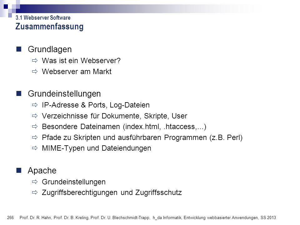 266 Prof. Dr. R. Hahn, Prof. Dr. B. Kreling, Prof. Dr. U. Blechschmidt-Trapp, h_da Informatik, Entwicklung webbasierter Anwendungen, SS 2013 Zusammenf