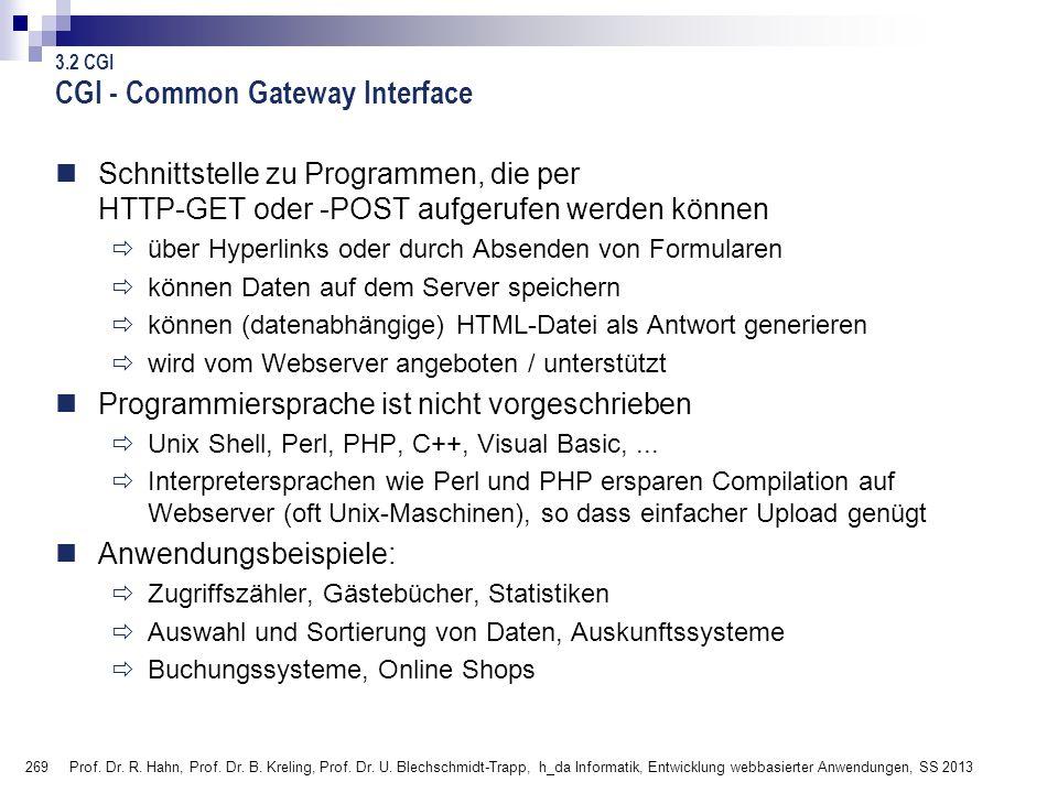 269 Prof. Dr. R. Hahn, Prof. Dr. B. Kreling, Prof. Dr. U. Blechschmidt-Trapp, h_da Informatik, Entwicklung webbasierter Anwendungen, SS 2013 3.2 CGI C