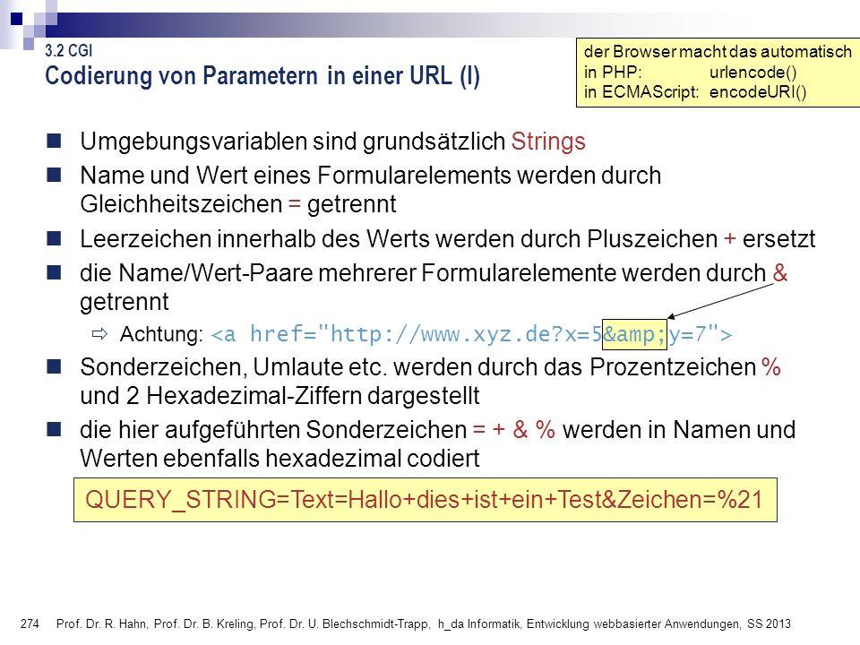 274 Prof. Dr. R. Hahn, Prof. Dr. B. Kreling, Prof. Dr. U. Blechschmidt-Trapp, h_da Informatik, Entwicklung webbasierter Anwendungen, SS 2013 Umgebungs