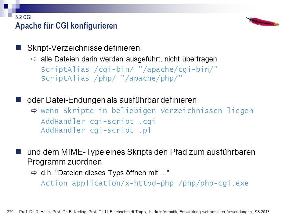 279 Prof. Dr. R. Hahn, Prof. Dr. B. Kreling, Prof. Dr. U. Blechschmidt-Trapp, h_da Informatik, Entwicklung webbasierter Anwendungen, SS 2013 Skript-Ve