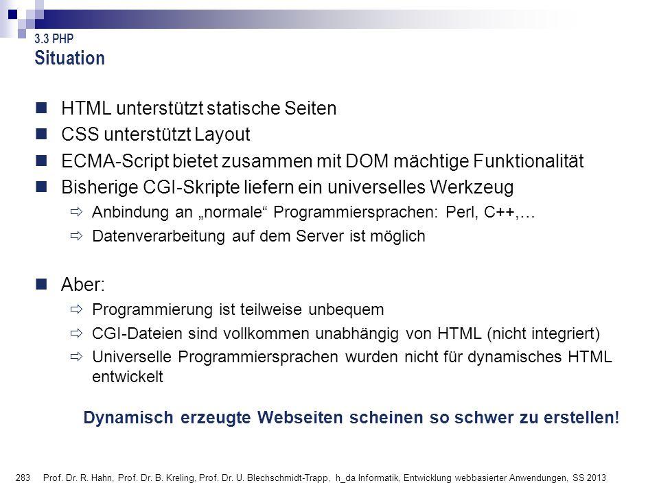 283 Prof. Dr. R. Hahn, Prof. Dr. B. Kreling, Prof. Dr. U. Blechschmidt-Trapp, h_da Informatik, Entwicklung webbasierter Anwendungen, SS 2013 3.3 PHP S