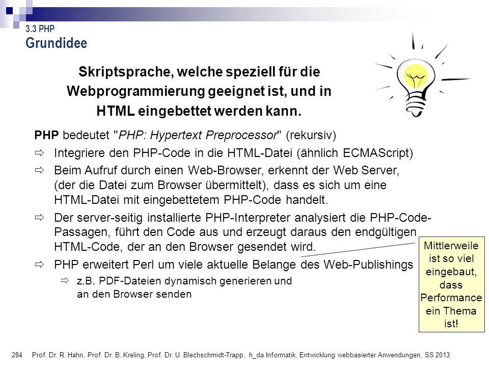 284 Prof. Dr. R. Hahn, Prof. Dr. B. Kreling, Prof. Dr. U. Blechschmidt-Trapp, h_da Informatik, Entwicklung webbasierter Anwendungen, SS 2013 Grundidee