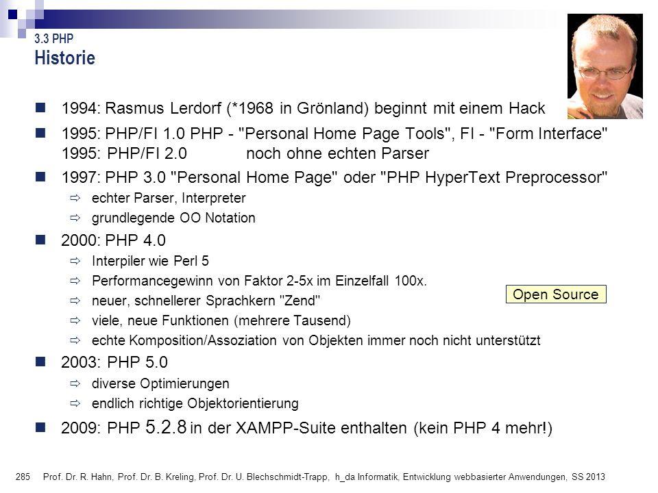 285 Prof. Dr. R. Hahn, Prof. Dr. B. Kreling, Prof. Dr. U. Blechschmidt-Trapp, h_da Informatik, Entwicklung webbasierter Anwendungen, SS 2013 Open Sour