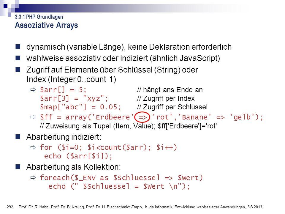 292 Prof. Dr. R. Hahn, Prof. Dr. B. Kreling, Prof. Dr. U. Blechschmidt-Trapp, h_da Informatik, Entwicklung webbasierter Anwendungen, SS 2013 3.3.1 PHP