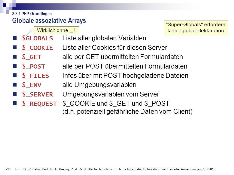 294 Prof. Dr. R. Hahn, Prof. Dr. B. Kreling, Prof. Dr. U. Blechschmidt-Trapp, h_da Informatik, Entwicklung webbasierter Anwendungen, SS 2013 Globale a