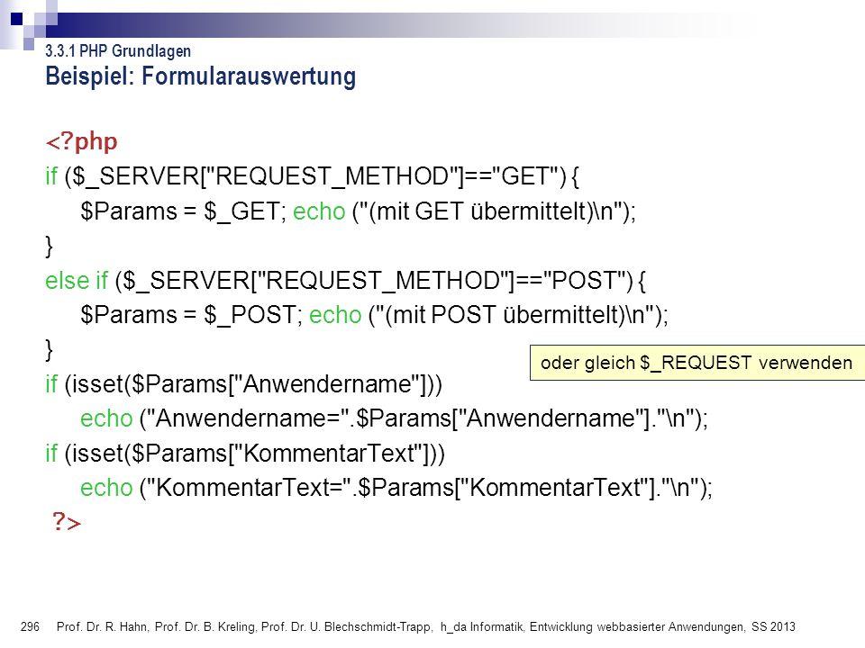 296 Prof. Dr. R. Hahn, Prof. Dr. B. Kreling, Prof. Dr. U. Blechschmidt-Trapp, h_da Informatik, Entwicklung webbasierter Anwendungen, SS 2013 Beispiel:
