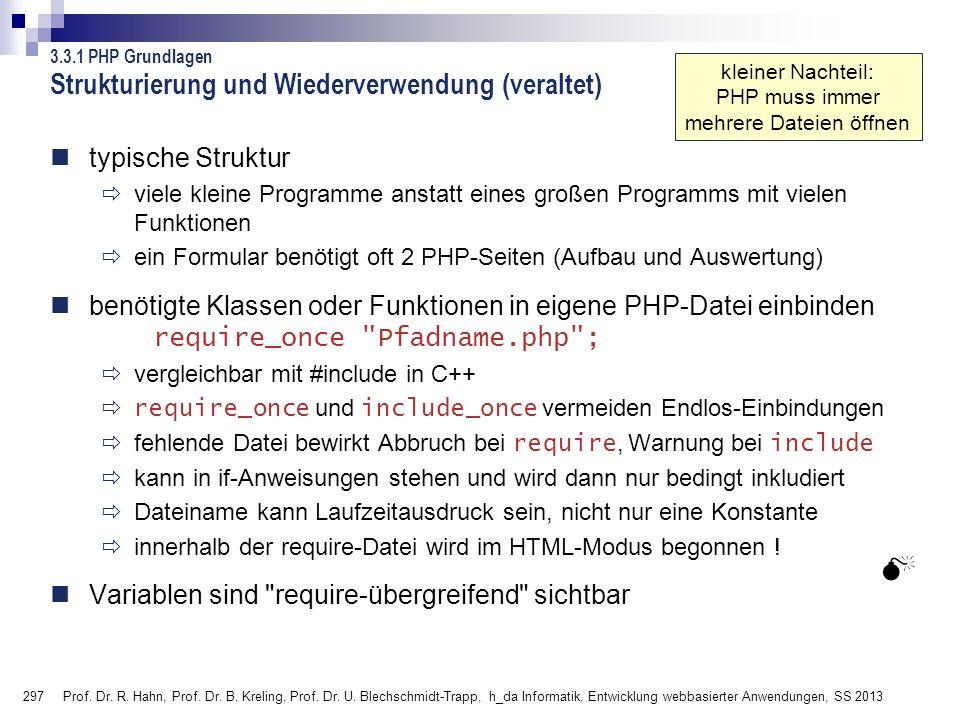 297 Prof. Dr. R. Hahn, Prof. Dr. B. Kreling, Prof. Dr. U. Blechschmidt-Trapp, h_da Informatik, Entwicklung webbasierter Anwendungen, SS 2013 Strukturi