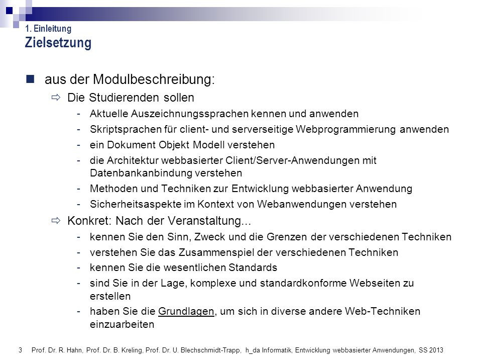 114 Prof.Dr. R. Hahn, Prof. Dr. B. Kreling, Prof.