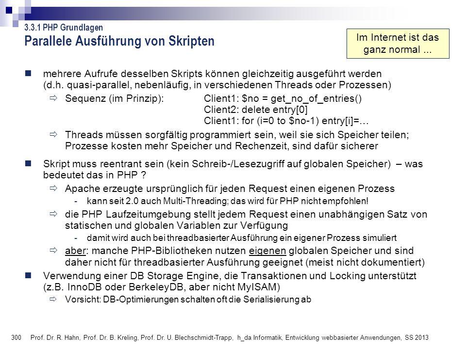 300 Prof. Dr. R. Hahn, Prof. Dr. B. Kreling, Prof. Dr. U. Blechschmidt-Trapp, h_da Informatik, Entwicklung webbasierter Anwendungen, SS 2013 Parallele