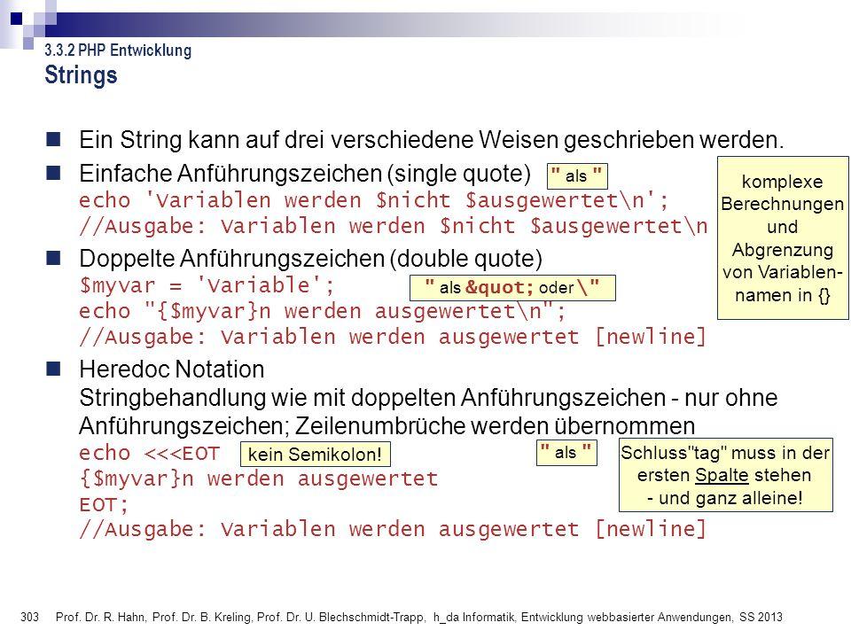 303 Prof. Dr. R. Hahn, Prof. Dr. B. Kreling, Prof. Dr. U. Blechschmidt-Trapp, h_da Informatik, Entwicklung webbasierter Anwendungen, SS 2013 Strings E