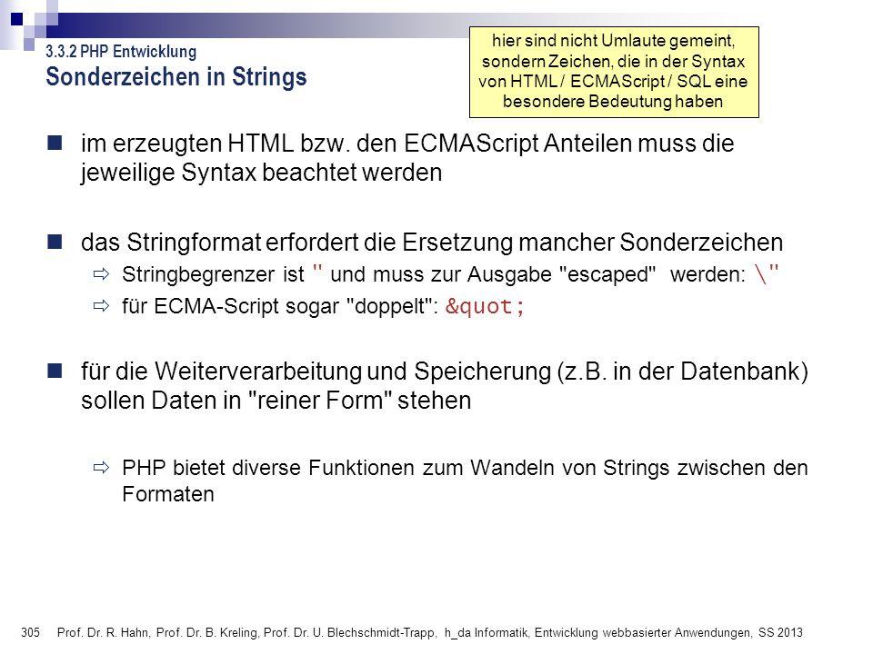 305 Prof. Dr. R. Hahn, Prof. Dr. B. Kreling, Prof. Dr. U. Blechschmidt-Trapp, h_da Informatik, Entwicklung webbasierter Anwendungen, SS 2013 Sonderzei