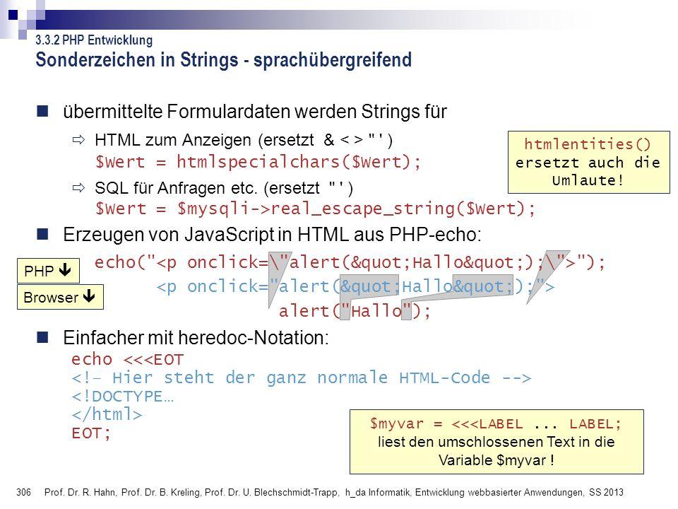 306 Prof. Dr. R. Hahn, Prof. Dr. B. Kreling, Prof. Dr. U. Blechschmidt-Trapp, h_da Informatik, Entwicklung webbasierter Anwendungen, SS 2013 PHP Brows