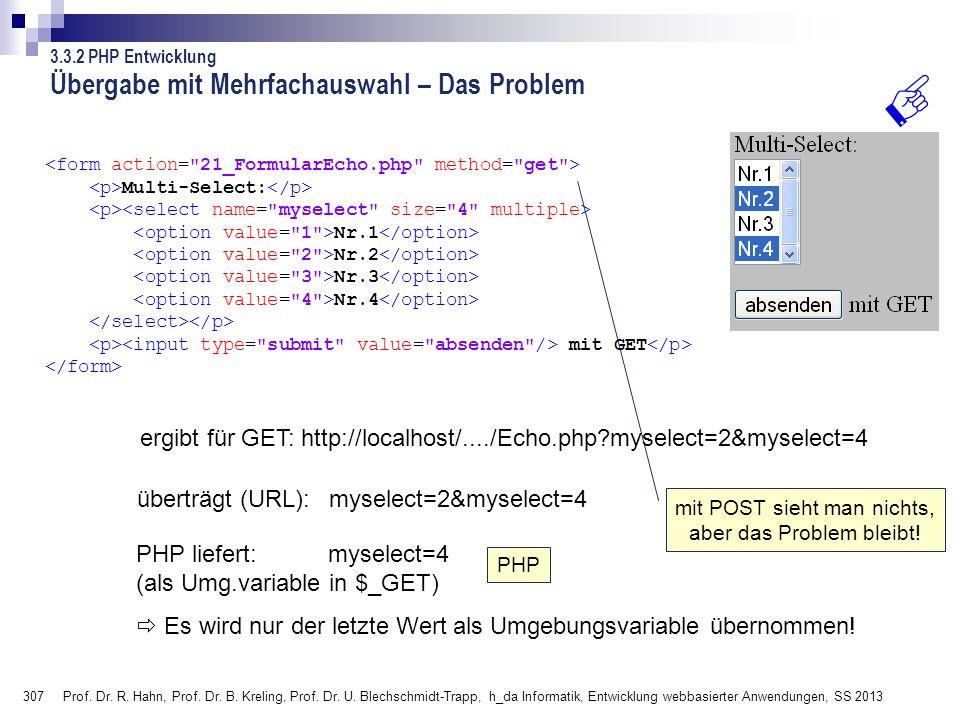 307 Prof. Dr. R. Hahn, Prof. Dr. B. Kreling, Prof. Dr. U. Blechschmidt-Trapp, h_da Informatik, Entwicklung webbasierter Anwendungen, SS 2013 Multi-Sel